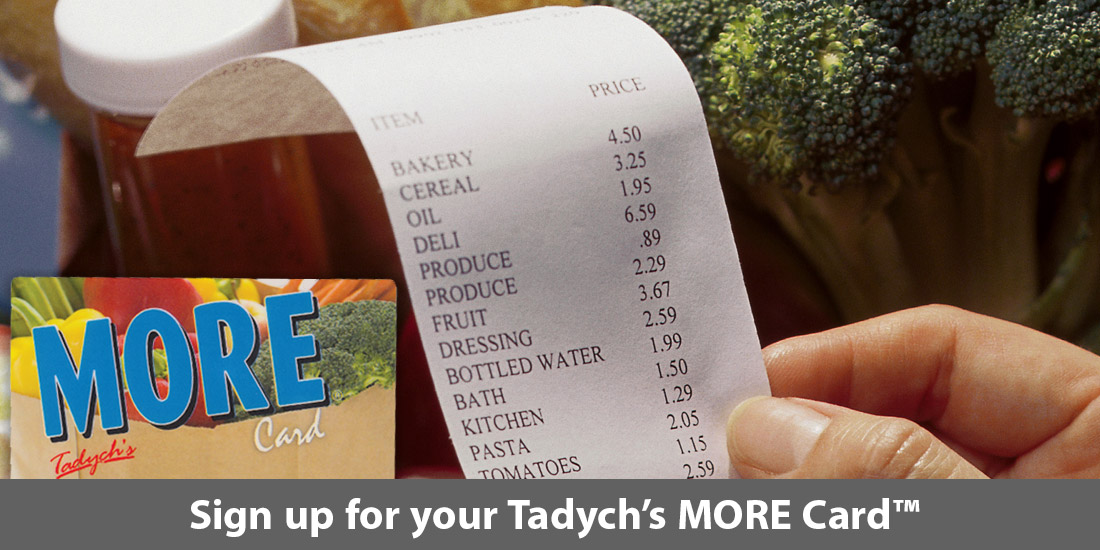Sign up for your Tadych's MORE Card